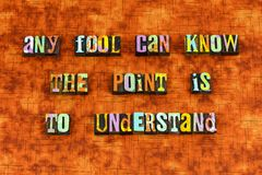 Fool wise wisdom understand learn letterpress. Typography learning knowledge understanding learning education ignorance leader leadership business training know stock images