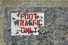 Foot Traffic Only Sign Grunge Royalty Free Stock Photography