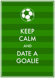 Football. Illustration of a football and text 'keep calm and date a goalie' in upper case white letters on green striped background Royalty Free Stock Images