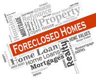 Foreclosed Homes Indicates Foreclosure Sale And Repossession. Foreclosed Homes Showing Foreclosure Sale And Properties Stock Image