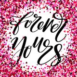 Forerver yours words. Hand drawn creative calligraphy and brush pen lettering, design for holiday greeting cards, prints. Forerver yours words with stippled stock illustration