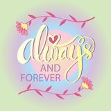 Always and forever. Motivational quote stock illustration