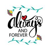 Always and forever. Motivational quote vector illustration