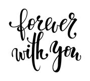 Forever with you. Hand drawn creative calligraphy and brush pen lettering isolated. design holiday greeting card and invitation of. Wedding, Valentine s day vector illustration