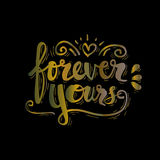 Forever Yours. Quote design. Hand lettering stock illustration
