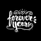 Forever Yours. Quote design. Hand lettering royalty free illustration