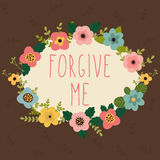 Forgive me card. Bright floral frame on brown background Stock Images
