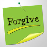 Forgive Note Indicates Let Off And Absolve Royalty Free Stock Photos