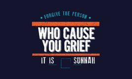 Forgive the person who cause you grief , it is sunnah. Quote illustration stock illustration