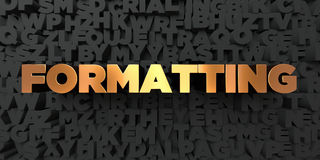 Formatting - Gold text on black background - 3D rendered royalty free stock picture. This image can be used for an online website banner ad or a print postcard Stock Images