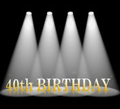 Fortieth Birthday Shows 40th celebration And Celebrate. Fortieth Birthday Meaning Beam Of Light And Celebrating royalty free illustration