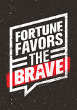 Fortune Favors The Brave Inspiring Creative Motivation Quote. Vector Typography Banner Design Concept. On Stained Background stock illustration