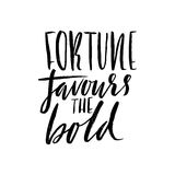 Fortune favours the bold. Hand drawn lettering proverb. Vector typography design. Handwritten inscription. Fortune favours the bold. Hand drawn lettering Royalty Free Stock Photos