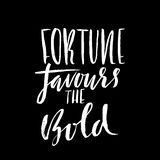 Fortune favours the bold. Hand drawn lettering proverb. Vector typography design. Handwritten inscription. Fortune favours the bold. Hand drawn lettering Stock Photos