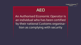 Freight and Shipping Terms - AEO - Authorised Economic Operator