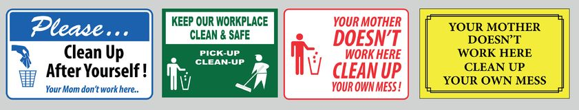 Clean up your own mess. Four different signs all encouraging people and workers to clean up with text on one 'keep our workplace clean and safe' in uppercase Stock Image