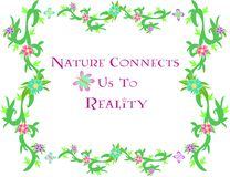 Free Frame Of Nature Connects Us To Reality Royalty Free Stock Photo - 11211065