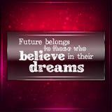 Framtid tillhör de som tror i deras deams Arkivbild