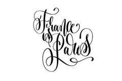 France is Paris hand lettering modern typography inscription. To tourism and travel greeting card in Paris France isolated on white background, brush ink Stock Images