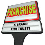 Franchise Restaurant Business Sign Brand You Trust Chain Store. Franchise word on a fast food restaurant or chain store sign with words Brand You Trust to Stock Images