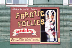 Frantic Follies Vaudeville Sign. Frantic Follies is an entertainment event in Whitehorse, Yukon Territory, Canada.  It represents the type of entertainment seen Stock Photo
