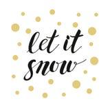 A frase caligráfica deixou-o nevar no branco com os pontos dourados para o Ca Foto de Stock Royalty Free