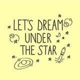Frase caligráfica Let& x27; sonho de s sob a estrela Fotos de Stock Royalty Free