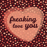 'freaking love you' vector Illustration. Happy Valentine's Day Greeting Card, Love Card. Stock Photos