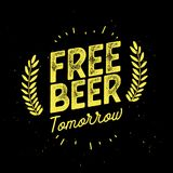 Free Beer Tomorrow. Vector illustration Stock Images