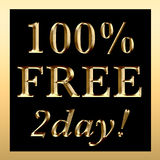 100% FREE 2day Sign Gold. 100% FREE 2day sign in gold and black with frame Royalty Free Stock Images