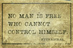Free man Pyth. No man is free who cannot control himself - ancient Greek philosopher Pythagoras quote printed on grunge vintage cardboard Royalty Free Stock Image