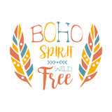 Free Spirit Slogan Ethnic Boho Style Element, Hipster Fashion Design Template In Blue, Yellow And Red Color With Royalty Free Stock Photography
