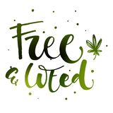 Free and Weed - Weed legalize hand drawn modern calligraphy phrase. royalty free illustration