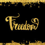 Freedom gold on a black background calligraphy Royalty Free Stock Photos
