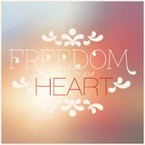 Freedom in your heart lettering Stock Photos