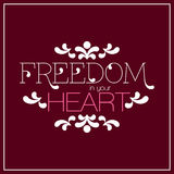 Freedom in your heart lettering Royalty Free Stock Images