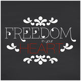 Freedom in your heart lettering Royalty Free Stock Image