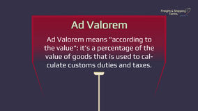 Freight and Shipping Terms - Ad Valorem. The forwarding and logistics industries