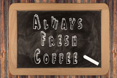 Always Fresh Coffee - chalkboard Royalty Free Stock Photography