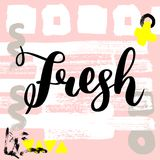 Fresh. hand drawn brush lettering on colorful background. Motivational quote for postcard, social media, ready to use. Abstract backgrounds with hand drawn stock illustration