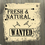 Fresh and natural wanted poster. Vector illustration Royalty Free Stock Photo