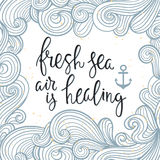 Fresh sea air is healing- lettering. Poster with  hand-written lettering with waves in the background. Marine theme. (under clipping Mask Stock Photography
