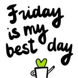 Friday is my best day hand drawn lettering with a heart green plant royalty free illustration