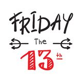 Friday the 13 th - simple inspire and motivational quote. Print for inspirational poster, t-shirt,. Bag, cups, card, flyer, sticker, badge. Cute and funny Stock Illustration