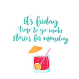 It is friday, time to go make stories for monday. Vector banner about weekend with cocktail illustration. Funny saying. Handmade lettering Royalty Free Stock Images