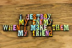 Friend enemy relationship help character. Letterpress typography message destroy friendship kindness maturity love teamwork forgiveness charity welcome like stock photos