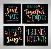 Friendship Hand Lettering Phrases Vector Set. You are my Soul Mate, We Belong Together Forever, You Make My Heart Sing & Friends Forever, 4 designs in Royalty Free Stock Image