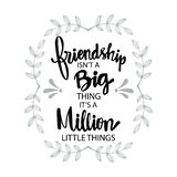 Friendship isn`t a big thing,  it`s a million little things.