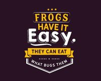 Frogs have it easy, they can eat what bugs them. Best motivational quote stock illustration