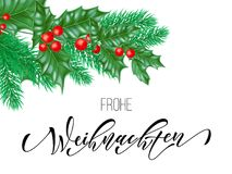 Frohe Weihnachten German Merry Christmas hand drawn quote calligraphy and Christmas holly wreath for holiday greeting card backgro. Und template. Vector New Year Stock Photos